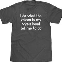 Funny Tshirt, Voices In My Wifes Head, Funny Shirt, Tee Geeky TShirt Funny T Shirt, Gift for Husband, Fathers Day Gift for Dad Men Plus Size