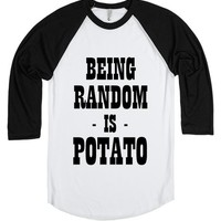 BEING RANDOM IS POTATO