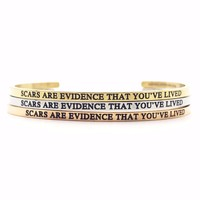Scars are Evidence That You've Lived Bangle