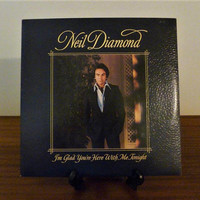"Vintage 1977 Neil Diamond ""Im Glad You're Here with Me Tonight"" Vinyl LP Album Released by CBS Records / 1970s Soft Rock Music"