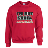 I'm Not Santa But You Can Sit On My Lap. Unisex Sweater. Christmas Sweater . Funny Christmas Sweater.  Naughty Sweater. Christmas Sweater