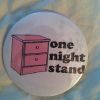 One Night Stand Button