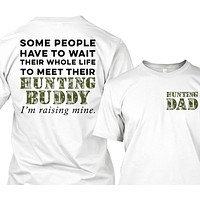 I'm Raising My Hunting Buddy For Hunting Dad's Shirt & Apparel