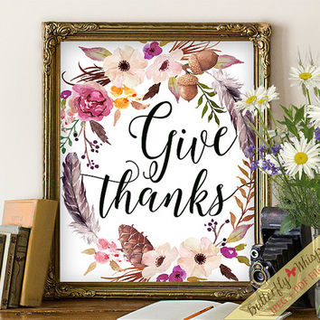 Give thanks print, inspirational wall quote art print, watercolor frame quote, canvas printable, wisdom quote poster saying boho decor print