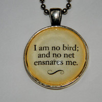 Charlotte Bronte Jane Eyre Quote Necklace. I Am No Bird And No Net Ensnares Me. 18 Inch Ball Chain.
