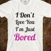 I DON'T LOVE YOU I'M JUST BORED (`FRONT) BLK/PNK
