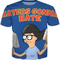 Tina- Haters Gonna Hate Shirt