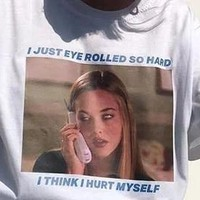PUDO-JBH I Just Eye Rolled So Hard T-Shirt Women Tumblr 90s Grunge White Tee Movie Tee Shirt Hipsters