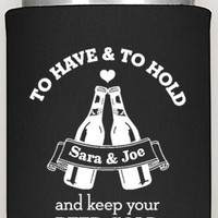To Have and To Hold Wedding Coozies, keep your beer cold wedding coozies, custom koozies, wedding favors, summer wedding favors, coozies