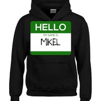 Hello My Name Is MIKEL v1-Hoodie