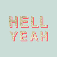 HELL YEAH by kindofstyle