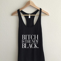 Bitch is the New Black Vogue Typography Tank Top
