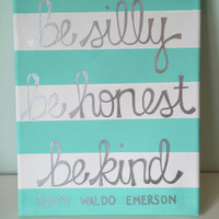 Be Silly, Be Honest, Be Kind -Ralph Waldo Emerson Quote Canvas, 8x10in. Mint and White Striped Decorative Canvas