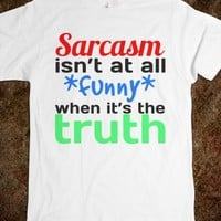 Sarcasm isn't at all funny when it's the truth