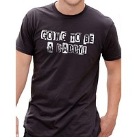 Going to be a Daddy Men's T-Shirt