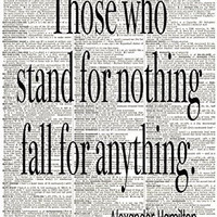 Hamilton Inspired Quote - Those Who Stand for Nothing - Dictionary Art - Wall Print - Poster - UNFRAMED