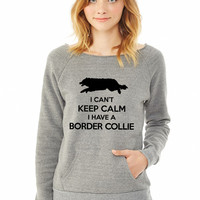 Can't Keep Calm Border Collie ladies sweatshirt
