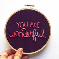 Hoop Art, You Are Wonderful Typography Embroidery, Hand Stitched, Pink and Dark Purple Wall Art, Romantic Valentine Wedding Engagement Gift