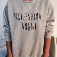 Professional fangirl sweatshirt gray crewneck fangirls jumper funny saying fashion teens