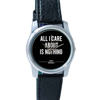 All I Care is About Nothing Wrist Watch