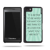 Quote - It Is Better To Be Hated For What You Are Teal Rays Blackberry Z10 Case - For Blackberry Z10