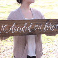 Rustic Wooden Wedding Sign - We Decided on Forever - (WD-24)
