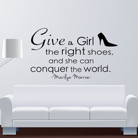 Marilyn Monroe - Wall Art Decal - Give A Girl The Right Shoes - Quote