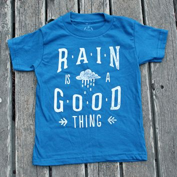 Rain is a Good Thing   Toddler Tee