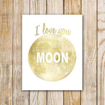 I Love You to the Moon and Back - 8 x 10 - Faux Gold Foil Printable - Instant Download