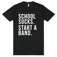 School Sucks. Start a Band-Unisex Athletic Black T-Shirt