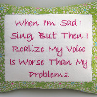 Cross Stitch Pillow Funny Quote Pink and Green by NeedleNosey