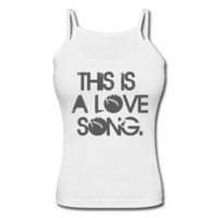 This Is A Love Song Women's Spaghetti Strap Tank - Women's Spaghetti Strap Personalized Tank Top