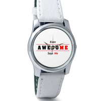 Even Awesome Says Me Wrist Watch