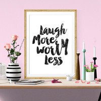 Art Digital Print, Poster, Laugh More Worry Less, Typography, Motivational, Inspirational, Home Decor, Giclee, Screenprint, Letterpress