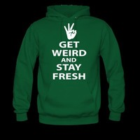 get weird and stay fresh workaholics Hoodie   Spreadshirt   ID: 11104766