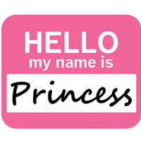 Princess Hello My Name Is Mouse Pad