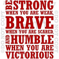 BE STRONG WHEN WEAK BRAVE HUMBLE VICTORIOUS Quote Vinyl Wall Decal Sticker