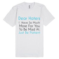 Dear Haters-Unisex White T-Shirt