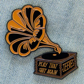 """Play That Shit Again, Jeeves"" Gramophone Enamel Pin"