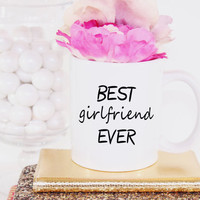 Coffee Mug - Gift For Girlfriend - Birthday Gift - Personalized Gift - Coffee Mug - Unique Gift Idea - Best Girlfriend Ever – Girlfriend