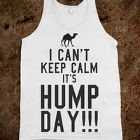 I CAN'T KEEP CALM IT'S HUMP DAY TANK