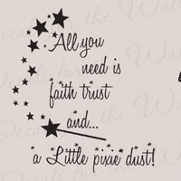 All You Need is Faith Trust and Pixie Dust - Girl's Room Kids Baby Nursery Peter Pan Disney - Quote Design Lettering Decor, Saying Sticker Graphic Art Mural, Vinyl Wall Decal Decoration