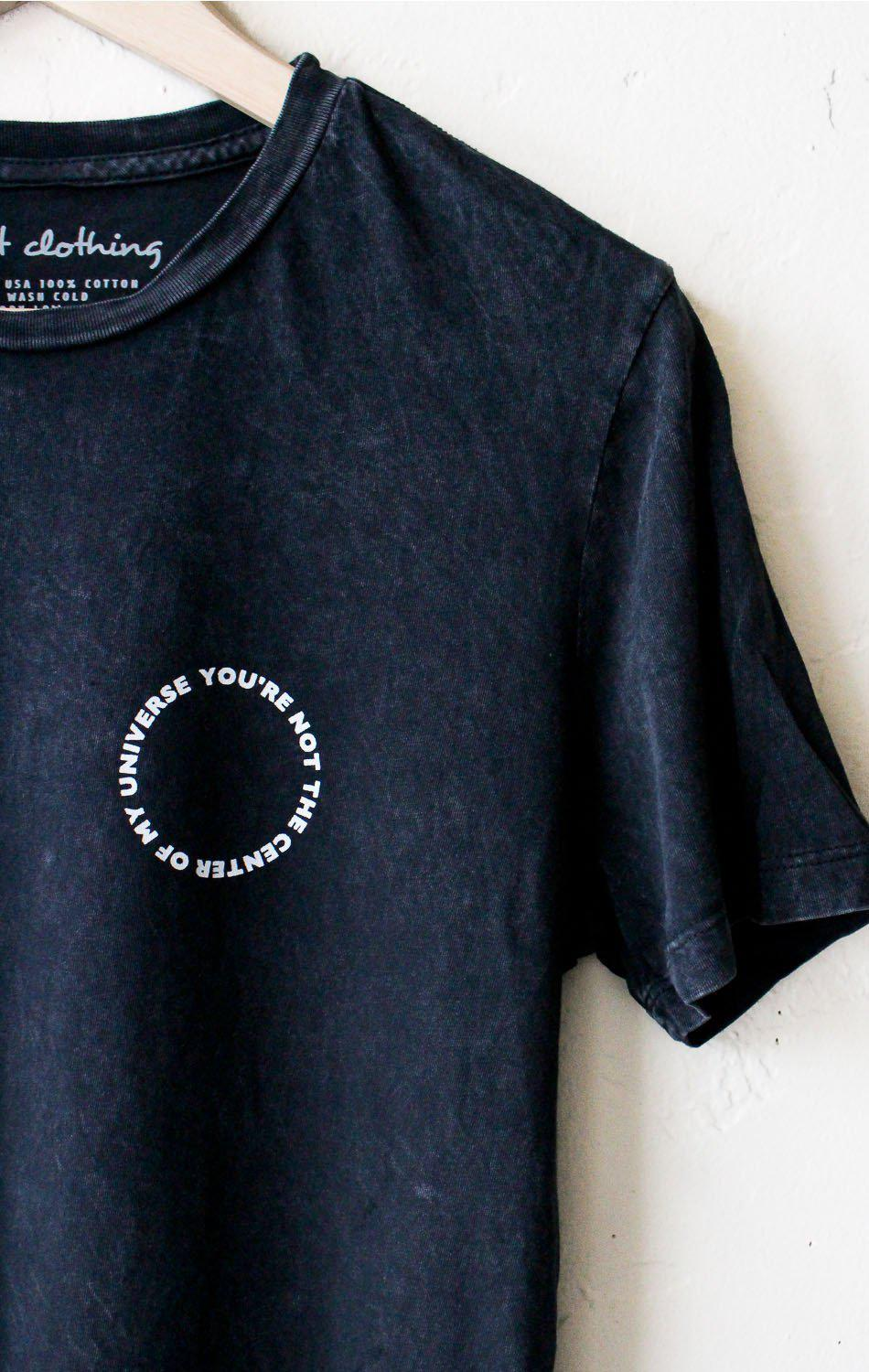 Image of You're Not The Center Of My Universe Relaxed Tee