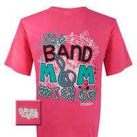 Girlie Girl Originals Band Mom Need I Say More Bright T Shirt