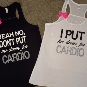 Yeah, No Don't Put Me Down For Cardio - I Put Her Down For Cardio - Workout Buddy Tanks - Ruffles with Love - Racerback Tank - Womens Fitness - Workout Clothing - Workout Shirts with Sayings