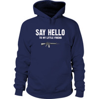 Say Hello To My Little Friend Scarface - Hoodie