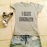I hate Mondays t-shirts for women gifts tshirt womens girls tumblr funny teens teenagers quotes slogan fangirl girlfriends gifts dope swag