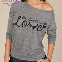 All you need is love SLOUCHY shirt Marine Soldier Firefighter Airman Sailor Coastie long sleeve At Ease Designs