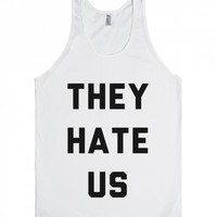 They Hate Us (part 1)