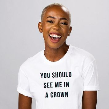 See Me In A Crown Shirt